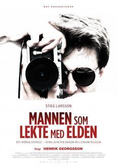 Stieg Larsson : mannen som lekte med ilden