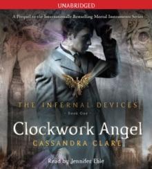 The Infernal Devices 1: Clockwork Angel (lydbok)