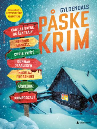 Gyldendals påskekrim : krimnoveller fra bestselgende forfattere