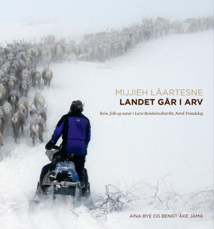 Landet går i arv : rein, folk og natur i Luru reinbeitedistrikt, Nord-Trøndelag