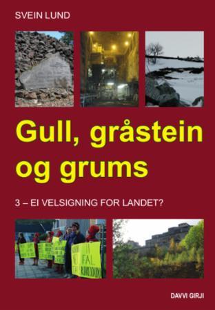 Gull, gråstein og gruma : eit kritisk blikk på mineralnæringa i fortid, notid og framtid (3) : Ei velsigning for landet?