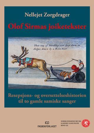 Olof Sirmas joiketekster : resepsjons- og oversettelseshistorien til to gamle samiske sanger