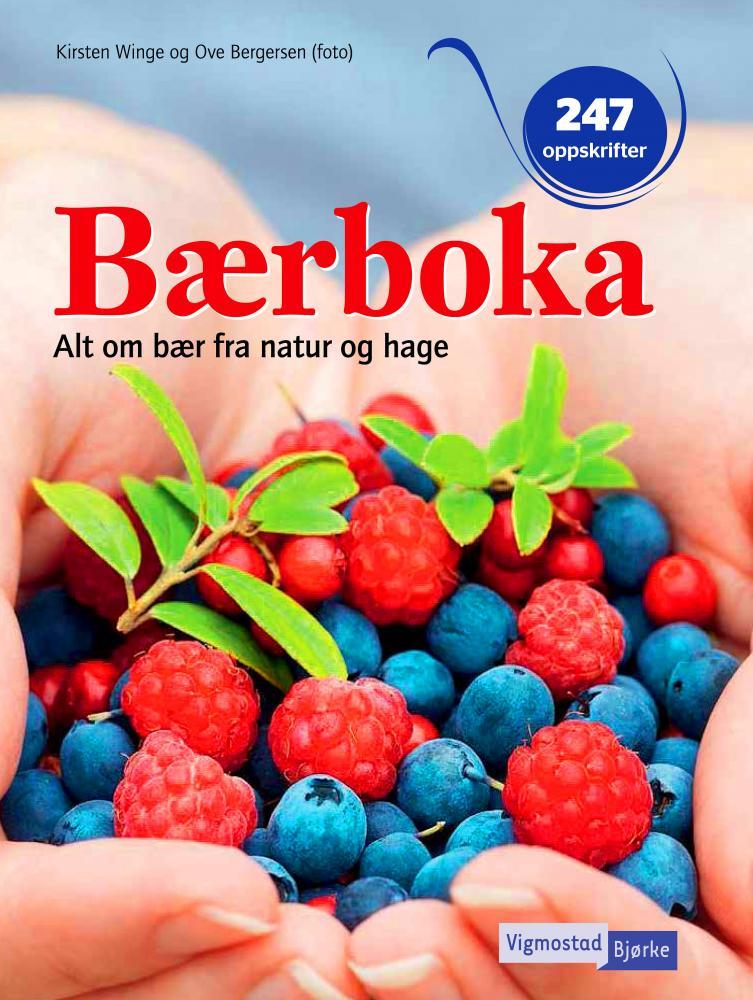 Bærboka : alt om bær fra natur og hage