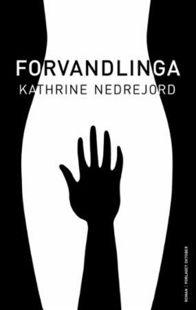 Forvandlinga : roman