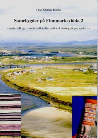 Samebygder på Finnmarksvidda 2 : materiell og immateriell kultur sett i et økologisk perspektiv : Bind 2