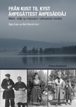 Från kust til kyst : møter, miljø og migrasjon i pitesamisk område
