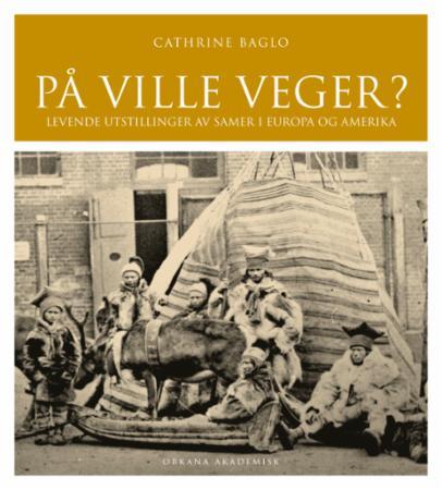 På ville veger? : levende utstillinger av samer i Europa og Amerika
