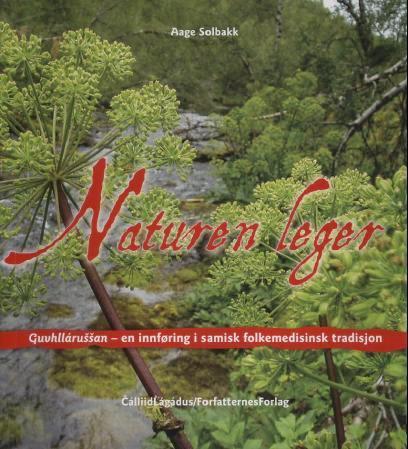 Naturen leger : guvhllárussan -  en innføring i samisk folkemedisinsk tradisjon