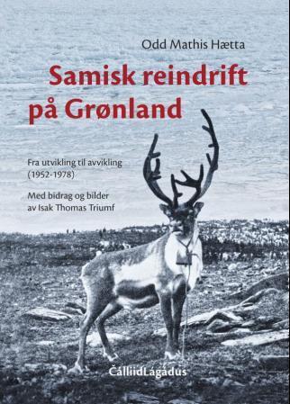 Samisk reindrift på Grønland : fra utvikling til avvikling (1952-1978)
