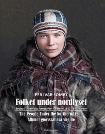 Folket under nordlyset : Sophus Tromholts fotografier fra årene 1882-1883 i farger