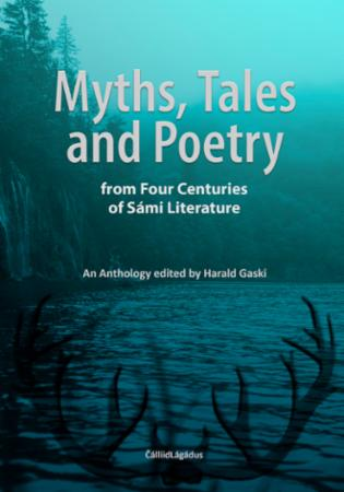 Myths, tales and poetry : from four centuries of Sámi literature