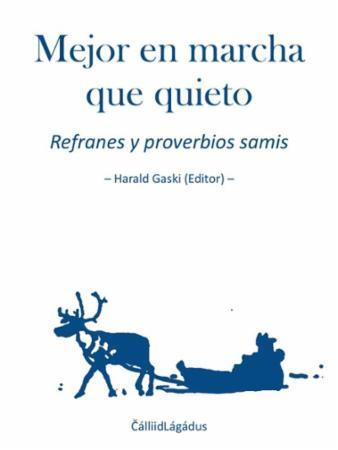 Mejor en marcha que quieto : refranes y proverbios samis