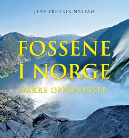 Fossene i Norge : vakre opplevelser