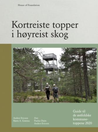 Kortreiste topper i høyreist skog : guide til de østfoldske kommunetoppene 2020