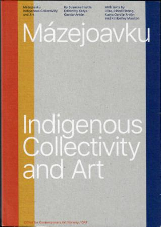 Mázejoavku : indigenous collectivity and art