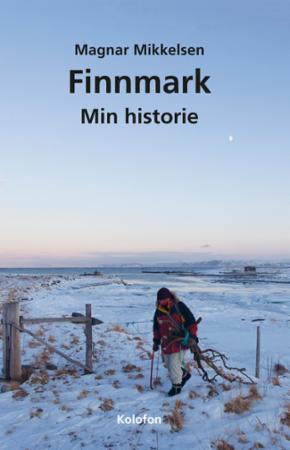 Finnmark : min historie : en sjølbiografisk litterær antologi