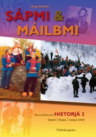 Sápmi & máilbmi : nuoraidskuvla historjá 2 : Sápmi, Norga, manná 1940