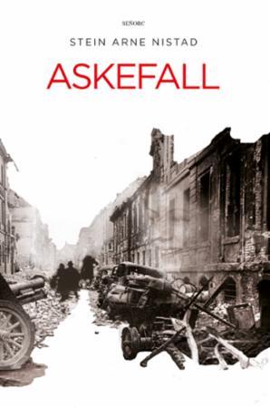 Askefall : roman : et historisk drama fra krigen i Nord-Norge og Europa 1939-1945