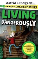 Kalle blomkvist mystery: living dangerously