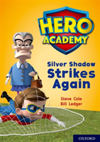 Hero academy: oxford level 9, gold book band: silver shadow strikes again