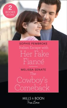 Italian escape with her fake fiance / the cowboy's comeback