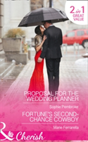 Proposal for the wedding planner: proposal for the wedding planner / fortune's second-chance cowboy (wedding of the year, book 2)
