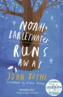 Noah Barleywater runs away : a faiyrtale