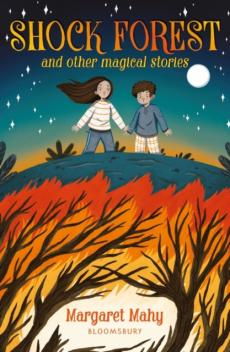 Shock forest and other magical stories: a bloomsbury reader