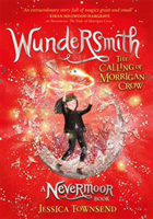 Wundersmith : the calling of Morrigan Crow