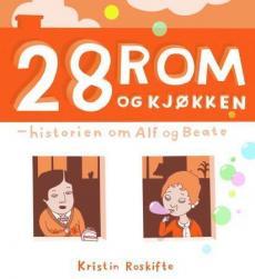 28 rom og kjøkken : historien om Alf og Beate