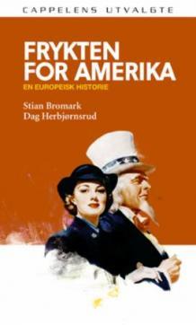 Frykten for Amerika : en europeisk historie