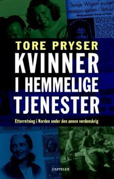 Kvinner i hemmelige tjenester : etterretning i Norden under den annen verdenskrig