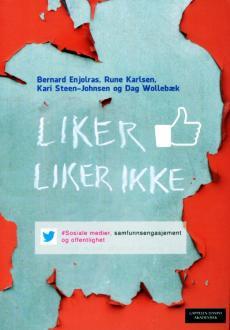 Liker - liker ikke : sosiale medier, samfunnsengasjement og offentlighet