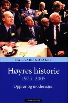 Høyres historie 1975-2005 : opprør og moderasjon