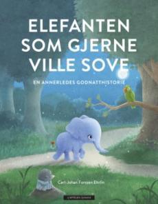 Elefanten som gjerne ville sove : en annerledes godnatthistorie