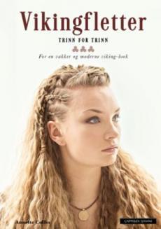 Vikingfletter : trinn for trinn : for en vakker og moderne viking-look