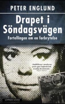 Drapet i Söndagsvägen : fortellingen om en forbrytelse