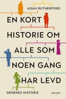 En kort historie om alle som noen gang har levd : genenes historie