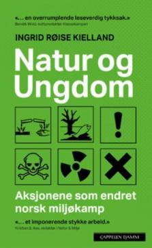Natur og ungdom : aksjonene som endret norsk miljøkamp