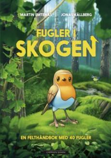Fugler i skogen : en felthåndbok med 40 fugler