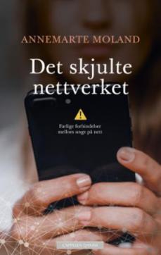Det skjulte nettverket : farlige forbindelser mellom unge på nett