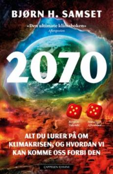 2070 : alt du lurer på om klimakrisen, og hvordan vi kan komme oss forbi den