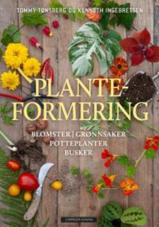 Planteformering : blomster, grønnsaker, potteplanter, busker