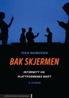 Bak skjermen : Internett og plattformenes makt