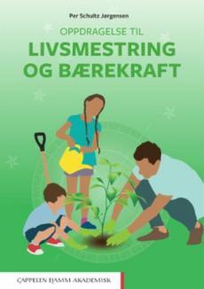 Oppdragelse til livsmestring og bærekraft