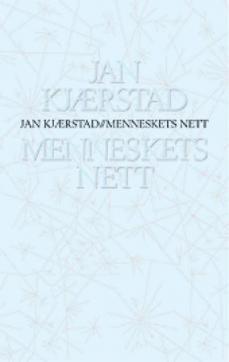 Menneskets nett : essays, artikler, tekster