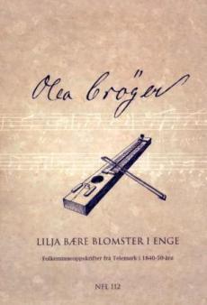 Lilja bære blomster i enge. Bd. 1 og 2 : folkeminneoppskrifter frå Telemark i 1840-50-åra
