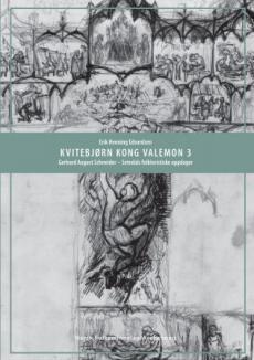 Kvitebjørn kong Valemon 3 : Gerhard August Schneider - Setesdals folkloristiske oppdager