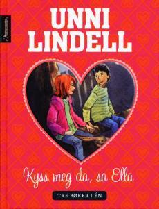 Kyss meg da, sa Ella : tre bøker i én