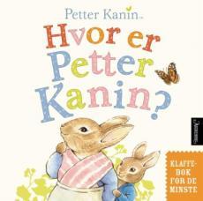 Hvor er Petter Kanin? : klaffebok for de minste